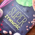 Książka: Super żywność, czyli superfoods po polsku